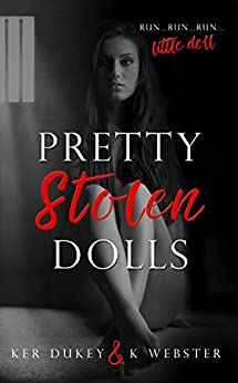 Pretty Stolen Dolls (Pretty Little Dolls Series Book 1) by [Ker Dukey, K. Webster]