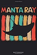 Manta Ray Notebook: Retro Manta Ray Notebook and Journal - Blank Wide Ruled - Funny Manta Ray Accessories for Animal Lover...