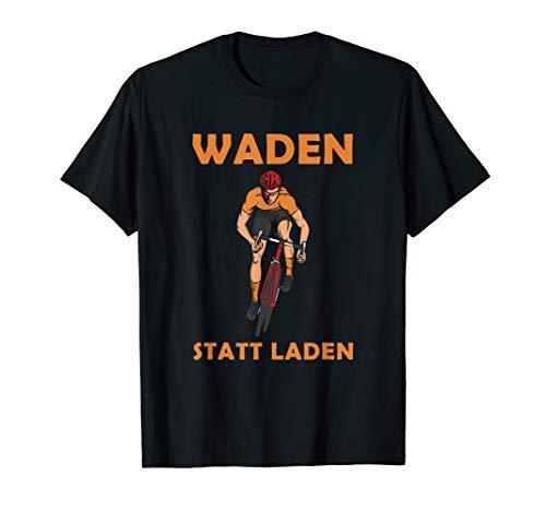 Waden Statt Laden, Fahrrad, Anti E Bike, Rennrad Fahrer T-Shirt