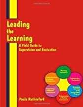 Leading the Learning: A Field Guide for Supervision & Evaluation unknown Edition by Paula Rutherford (2005)