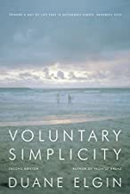 Voluntary Simplicity: Toward a Way of Life That Is Outwardly Simple, Inwardly Rich