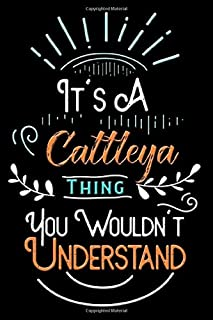 It's A Cattleya Thing You Wouldn't Understand: Lined Writing Notebook with Personalized Name For Girls Named Cattleya / 12...