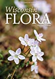 Wisconsin Flora: An Illustrated Guide to the Vascular Plants of Wisconsin