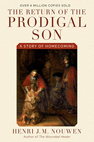 The Return of the Prodigal Son: A Story of Homecoming (English Edition)