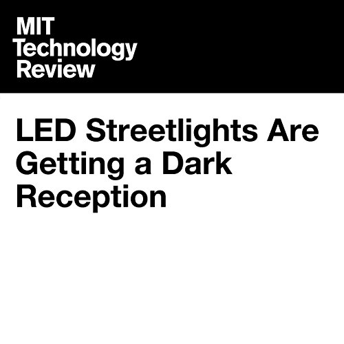 LED Streetlights Are Getting a Dark Reception audiobook cover art
