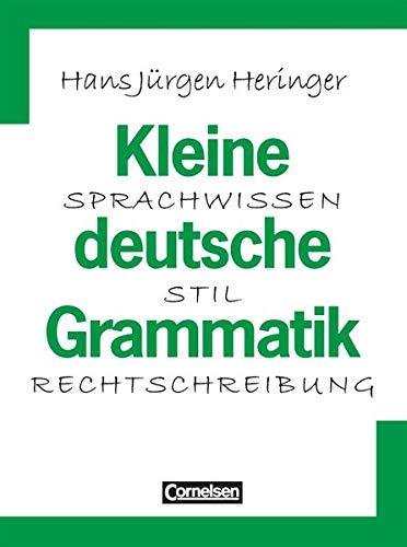 Kleine deutsche Grammatik - Sprachwissen - Stil - Rechtschreibung: Grammatik