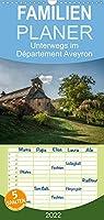 Unterwegs im Département Aveyron - Familienplaner hoch (Wandkalender 2022 , 21 cm x 45 cm, hoch): Ein kleiner Besuch des Département Aveyron (Monatskalender, 14 Seiten )