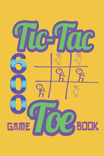 Tic Tac Toe Game Book: Fun and Challenge to Play Over 600 Games While You are Traveling Camping Road-trip Family Activity