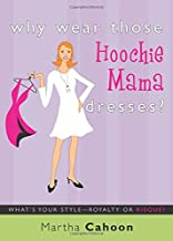 Why Wear Those Hoochie Mama Dresses? What's Your Style-Royalty or Risque