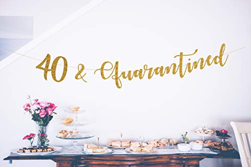 40 and Quarantined Birthday Banner, 40th Birthday Banner, Quarantine Birthday Banner