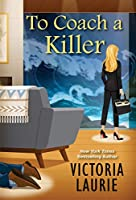 To Coach a Killer (A Cat & Gilley Life Coach Mystery)