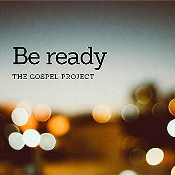 Be Ready
