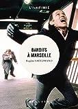 Bandits à Marseille