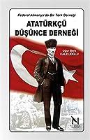 Atatürk Düsünce Dernegi - Federal Almanya'da Bir Türk Dernegi