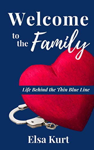 Compare Textbook Prices for Welcome to the Family: Life Behind the Thin Blue Line  ISBN 9781734645859 by Kurt, Elsa