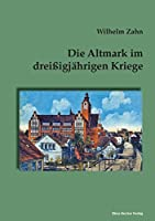 Die Altmark im dreissigjaehrigen Kriege