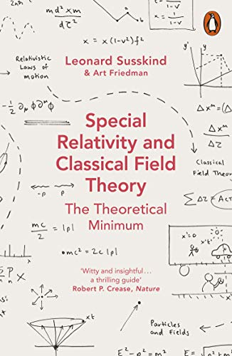 Special Relativity and Classical Field Theory: The Theoretical Minimum (Theoretical Minimum 3) (English Edition)