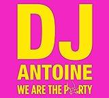 Songtexte von DJ Antoine - We Are the Party