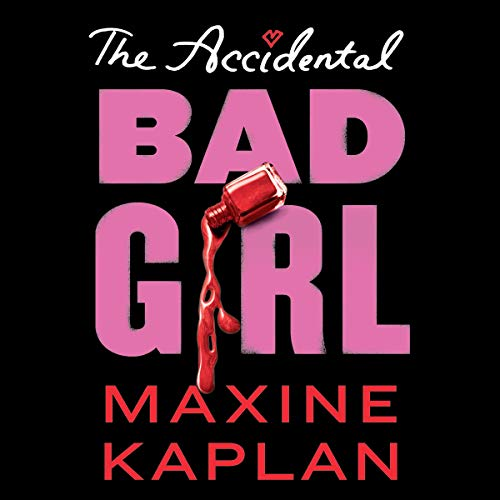 The Accidental Bad Girl audiobook cover art