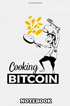Notebook  Cooking Bitcoin  Journal for Writing College Ruled Size 6  x 9  110 Pages