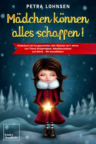 Mädchen können alles schaffen!: Kinderbuch mit Kurzgeschichten über Mädchen ab 5 Jahren zum Thema Einzigartigkeit,...