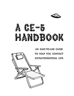 A CE-5 Handbook: An Easy-To-Use Guide to Help You Contact Extraterrestrial Life (English Edition) por [Cielia Hatch, Mark Koprowski]