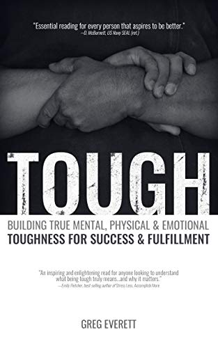 Tough: Building True Mental, Physical & Emotional Toughness for Success & Fulfillment (English Edition)