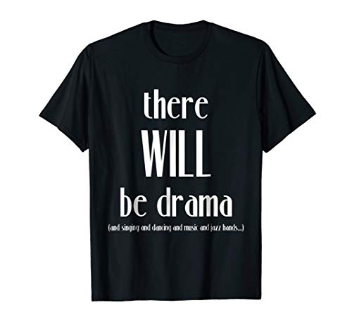 Three Will Be Drama T-Shirt