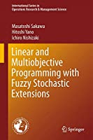 Linear and Multiobjective Programming with Fuzzy Stochastic Extensions (International Series in Operations Research & Management Science (203))
