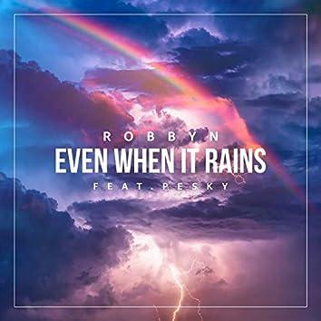 Even When It Rains (feat. Pesky)