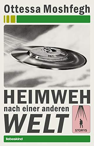 Heimweh nach einer anderen Welt: Storys (German Edition)
