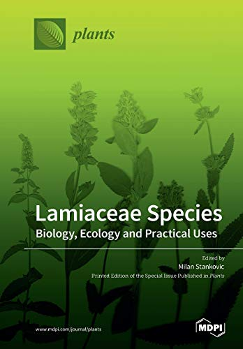 Lamiaceae Species: Biology, Ecology and Practical Uses