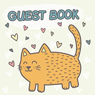 Guest Book: Orange Tabby Cat Keepsake Guestbook - Cute Ginger Kitty Memory Journal for Birthday, Baby Shower, Wedding, Vacation Rental or Event with ... Message, Lines for Email, Name and Address