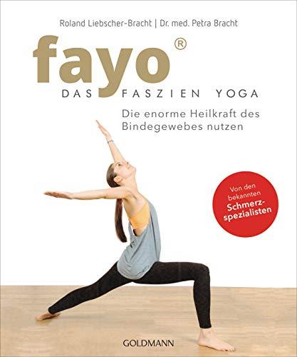 fayo - Das Faszien-Yoga: Für präventive Schmerzfreiheit und ganzheitliche Gesundheit - Von den bekannten Schmerzspezialisten (German Edition)