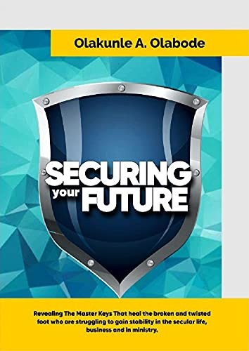 SECURING YOUR FUTURE: Revealing the master keys that heal the broken and twisted foot who are strugg