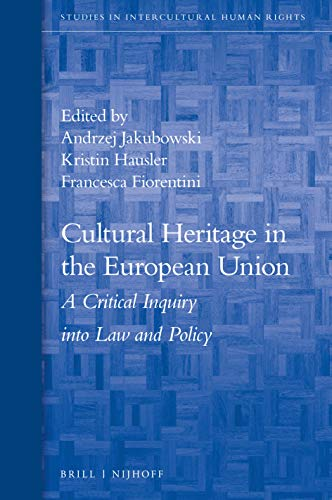 Compare Textbook Prices for Cultural Heritage in the European Union Studies in Intercultural Human Rights  ISBN 9789004365339 by Andrzej Jakubowski