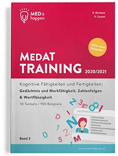 MEDithappen MedAT Training 2020/2021, Band 2: Kognitive Fähigkeiten und Fertigkeiten: Gedächtnis und Merkfähigkeit, Zahlenfolgen & Wortflüssigkeit ... 2020/2021 Band 2 + MedAT Testsimulation)