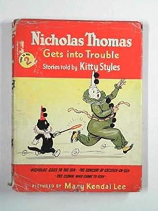 Nicholas Thomas gets into trouble (book no. 2)