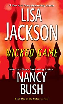Wicked Game (Wicked Series Book 1) by [Lisa Jackson, Nancy Bush]