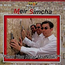 CD Can You Hear Us Now? by Meir Simcha