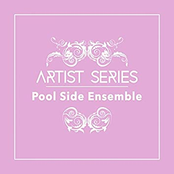 Artist Series: Pool Side Ensemble