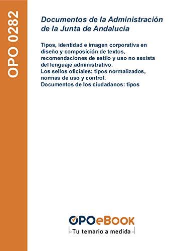 Documentos de la Administración de la Junta de Andalucía: Tipos, identidad e imagen corporativa en diseño y composición de textos, recomendaciones de estilo ... Documentos de los ciudadanos: tipos
