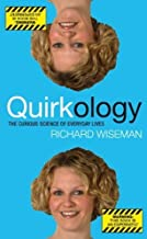 Quirkology: The Curious Science of Everyday Lives by Richard Wiseman (2007-05-04)