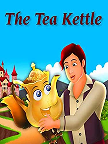 The Tea Kettle Story: 4 to 8 years old (English Edition)