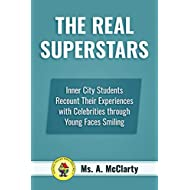 The Real SuperStars: Inner City Students Recount Their Experiences with Celebrities through Young Faces Smiling