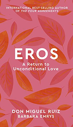 Eros: A Return to Unconditional Love (2)