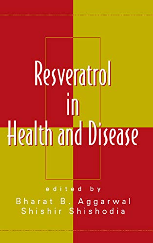 Resveratrol in Health and Disease (Oxidative Stress and Disease Book 20) (English Edition)