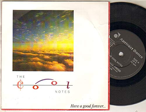 COOL NOTES - HAVE A GOOD FOREVER - 7 inch vinyl / 45