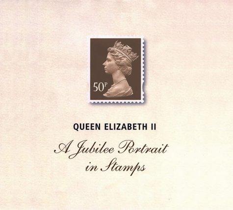 Queen Elizabeth II: A Jubilee Portrait in Stamps