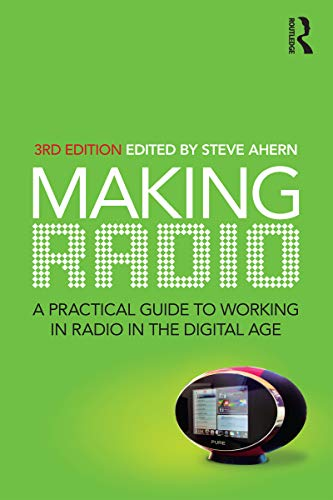 Making Radio: A practical guide to working in radio in the digital age (English Edition)
